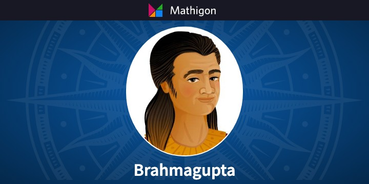 Brahmagupta – 数学のタイムライン – Mathigon