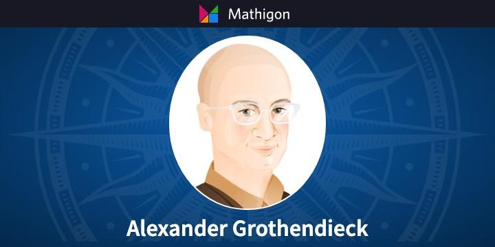 Grothendieck – 数学のタイムライン – Mathigon
